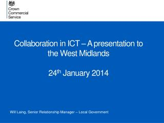 Collaboration in ICT � A presentation to the West Midlands 24 th  January 2014