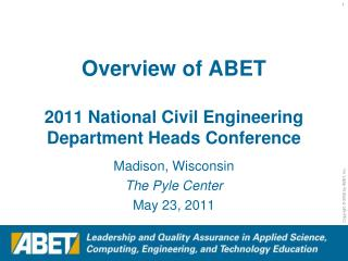 Overview of ABET  2011 National Civil Engineering Department Heads Conference