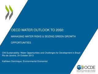 OECD Water Outlook to 2050: Managing Water Risks & seizing GREEN Growth Opportunities