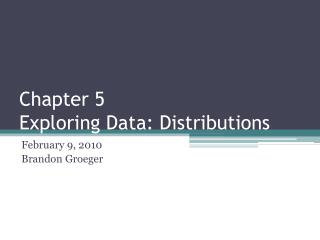 Chapter 5 Exploring Data: Distributions