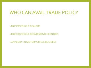 WHO CAN AVAIL TRADE POLICY