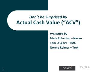 Don�t be Surprised by  Actual Cash Value (�ACV�)