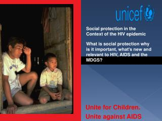 Social protection in the Context of the HIV epidemic What is social  protection  why is it important, what's new and re