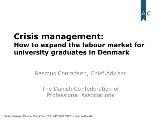 Crisis  management:  How  to expand the  labour  market for university graduates in Denmark