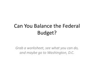 Can You Balance the Federal Budget?