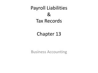 Payroll Liabilities  & Tax Records Chapter 13