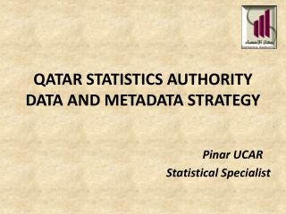 QATAR STATISTICS AUTHORITY DATA AND METADATA STRATEGY