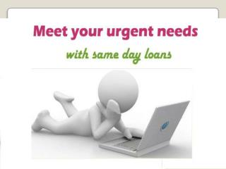 Same Day Payday Loans- Helpful Fiscal Solutions For You!