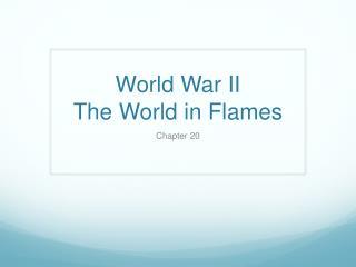 World War II The World in Flames