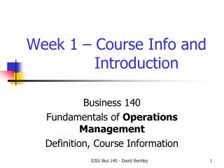 Week 1 – Course Info and                Introduction
