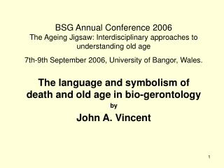 bsg annual conference 2006 the ageing jigsaw: interdisciplinary approaches to understanding old age  7th-9th september 2