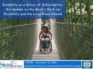 Disability as a Driver of Vulnerability: An Update on the Bank's Work on Disability and the Long Road Ahead