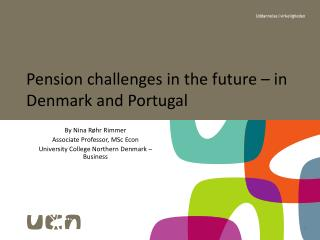 Pension challenges in the future – in Denmark and Portugal