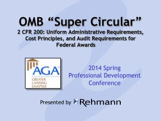 "OMB ""Super Circular"" 2 CFR 200: Uniform  Administrative Requirements , Cost  Principles, and Audit Requirements for Fed"