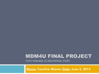 MDM4U FINAL PROJECT Two-variable co-relational study
