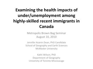 Examining the health impacts of under/unemployment among  highly-skilled  recent immigrants in Canada
