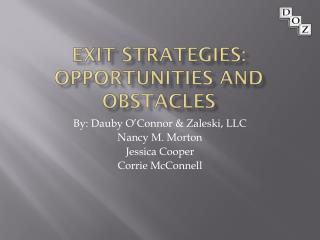 Exit Strategies: Opportunities and Obstacles