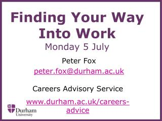 Finding Your Way Into Work  Monday 5 July