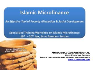 Muhammad Zubair Mughal Chief Executive Officer Alhuda centre of Islamic banking and economics www.alhudacibe.com