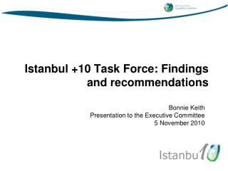 Istanbul +10 Task Force: Findings and recommendations