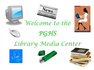 Welcome to the PGHS Library Media Center