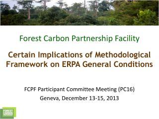 FCPF Participant Committee Meeting (PC16) Geneva, December 13-15, 2013