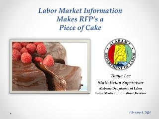 Tonya Lee Statistician Supervisor Alabama Department of Labor Labor Market Information Division