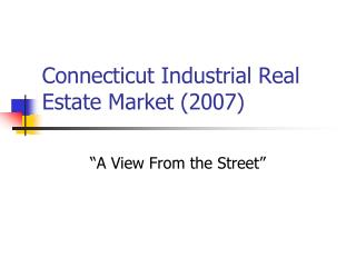 Connecticut Industrial Real Estate Market (2007)
