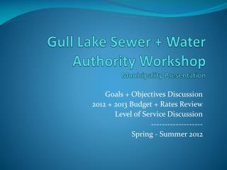 Gull Lake Sewer + Water Authority Workshop Municipality Presentation