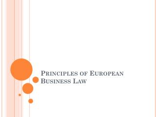 Principles of European Business Law