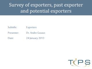 Survey of exporters, past exporter and potential exporters