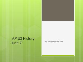 AP US History  Unit 7