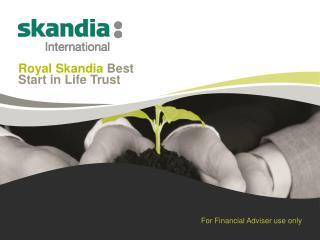 Royal Skandia  Best Start in Life Trust