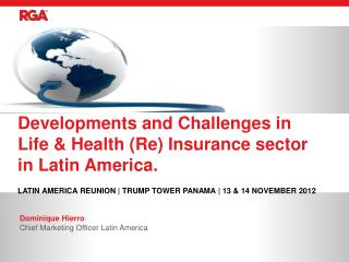 Developments and Challenges in           Life & Health (Re) Insurance sector                 in Latin America.