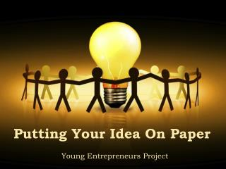 Putting Your Idea On Paper
