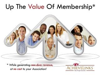 Up  The  Value Of Membership *