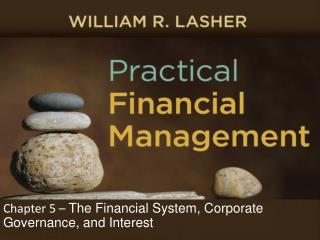 Chapter 5 –  The Financial System, Corporate Governance, and Interest