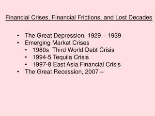Financial Crises, Financial Frictions, and Lost Decades