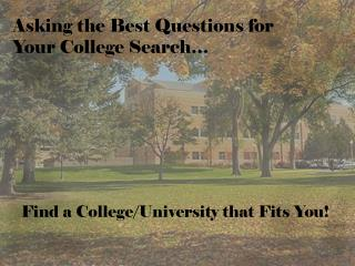 Asking the Best Questions for Your College Search…