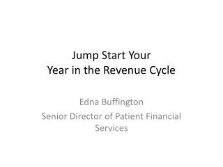 Jump Start Your  Year in the Revenue Cycle