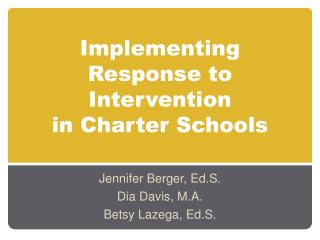 Implementing Response to Intervention  in Charter Schools
