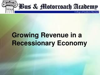 Growing Revenue in a Recessionary Economy