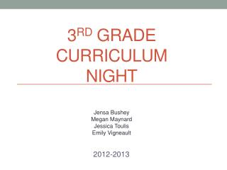 3 rd  Grade Curriculum     Night