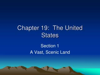 Chapter 19:  The United States
