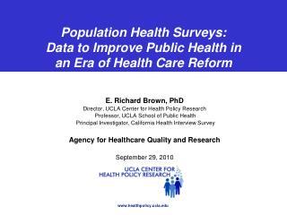 Population Health Surveys: Data to Improve Public Health in  an Era of Health Care Reform