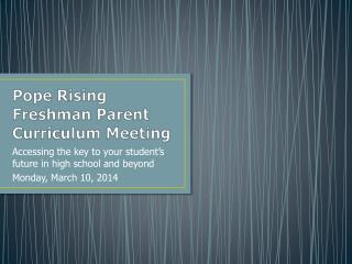 Pope Rising Freshman Parent Curriculum Meeting