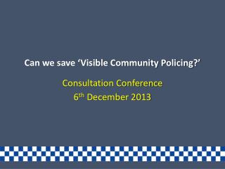 Can we save 'Visible Community Policing?'