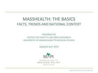 MASSHEALTH:  THE BASICS  FACTS, TRENDS AND NATIONAL CONTEXT