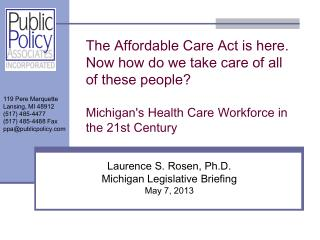 Laurence S. Rosen, Ph.D. Michigan Legislative Briefing May 7, 2013