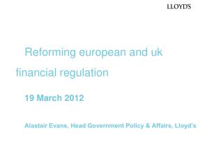 Reforming european and uk financial regulation